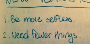 """Be more selfless; need fewer things"""